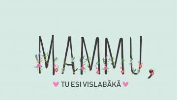 Mammu _tu esi vislabākā