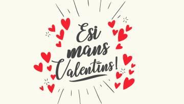 Valentins esi mans valentins